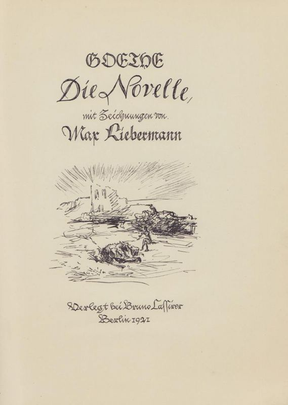 Goethe, (Johann Wolfgang von). Die Novelle. Mit Zeichnungen von Max Liebermann.