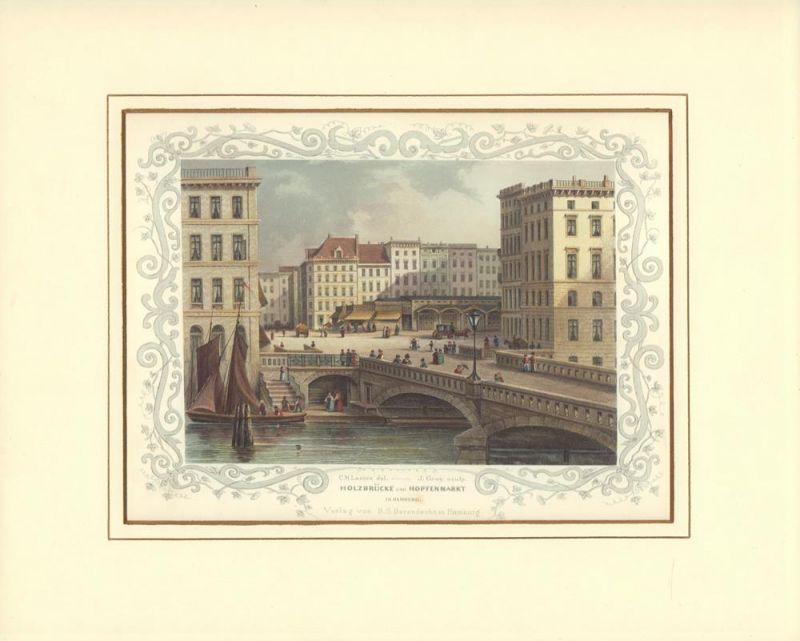 Holzbrücke und Hopfenmarkt in Hamburg. Kolorierter Stahlstich von J. Gray, nach der Natur gezeichnet von C. M. Laeisz.