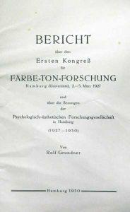 Bericht über den ersten Kongreß für Farbe-Ton-Forschung Hamburg (Universität), 2.-5. März 1927 und über die Sitzungen der Psychologisch-ästhetischen Forschungsgesellschaft in Hamburg (1927-1930). (Hrsg. von Georg Anschütz).