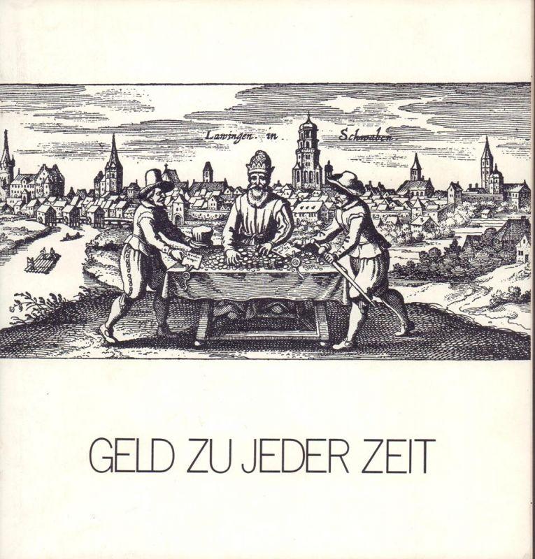 Geld zu jeder Zeit. Geschichten vom Geld am Rande der Geschichte. 2. Aufl.