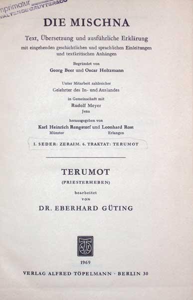 Die Mischna. Text, Übersetzung und ausführliche Erklärung. SEDER 1: Zeraim. Traktat 6: Terumot (Priesterheben). Hrsg. vonKarl Heinrich Rengstorf u. Leonhard Rost.