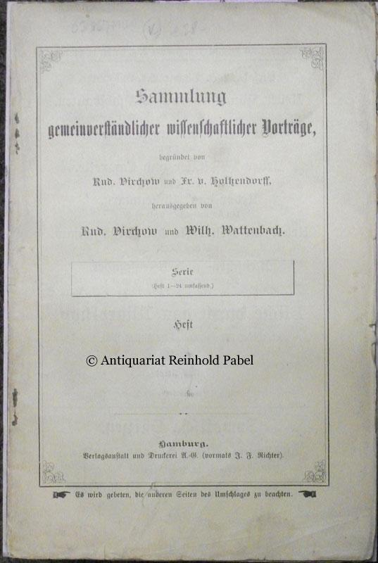 Häckel [Haeckel], Ernst. Ueber die Entstehung und den Stammbaum des Menschengeschlechts. Zwei Vorträge. (Hrsg. von Rudolf Virchow u. Wilhelm Wattenbach). 4. verbess. Aufl.