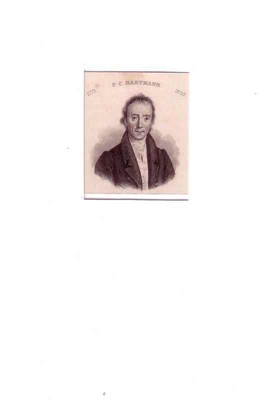 PORTRAIT Philipp Carl Hartmann. (1773 Heiligenstadt - 1830 Wien, österreichischer Mediziner u. Philosoph). Schulterstück en face. Stahlstich.