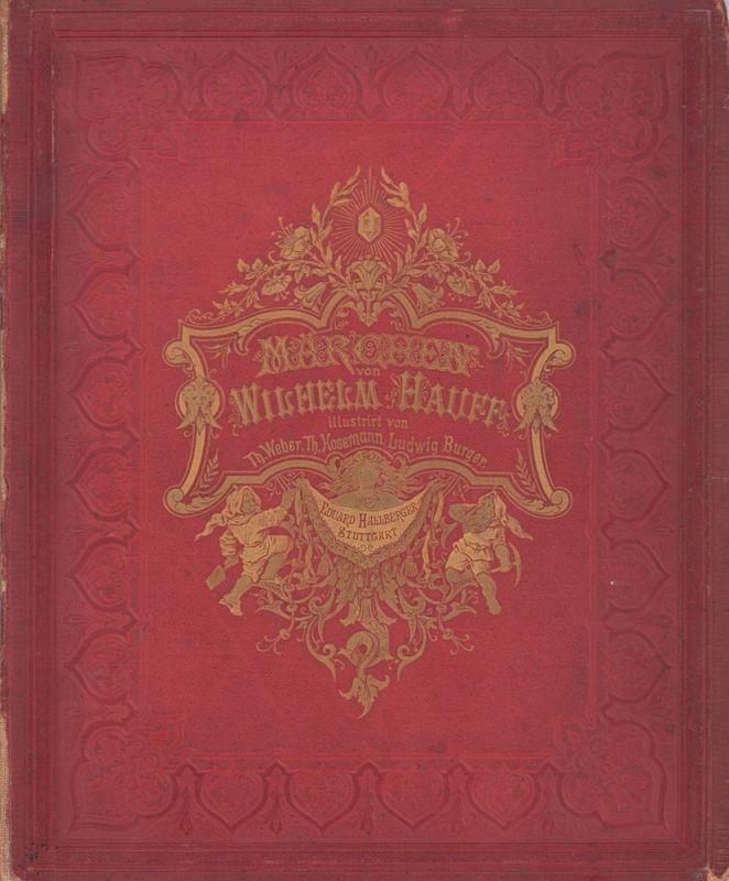 Hauff, Wilhelm. Mährchen. Mit 42 Illustrationen von Theodor Weber, Theodor Hosemann und Ludwig Burger.