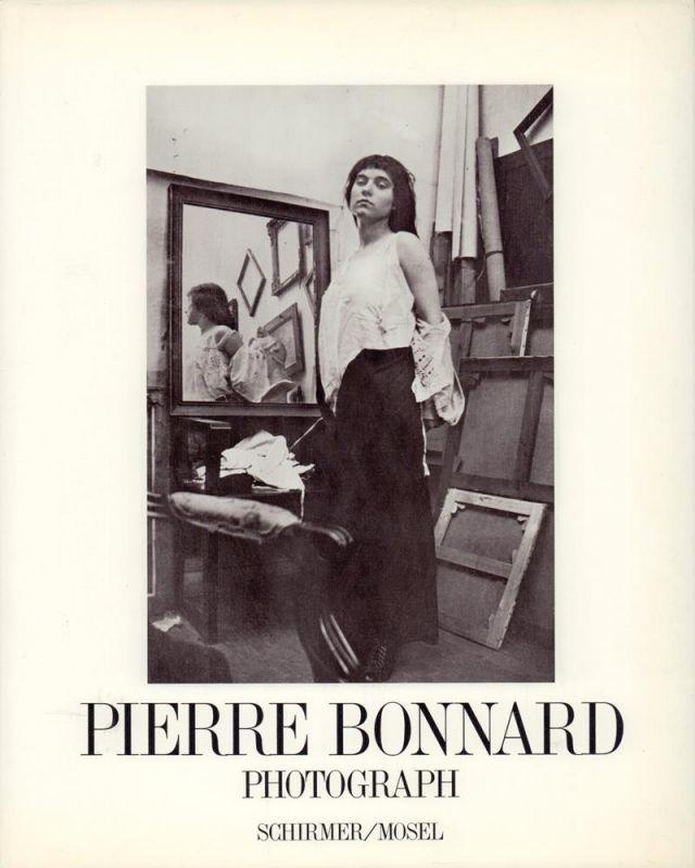 Heilbrun, Françoise / Néagu, Philippe. Pierre Bonnard, Photograph. Mit einem Vorwort von Antoine Terrasse. (Autorisierte Übertragung aus dem Französischen von Johannes Hauck).