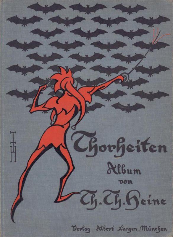 Heine, Th. Th. [Thomas Theodor]. Thorheiten. Album von Th. Th. Heine.