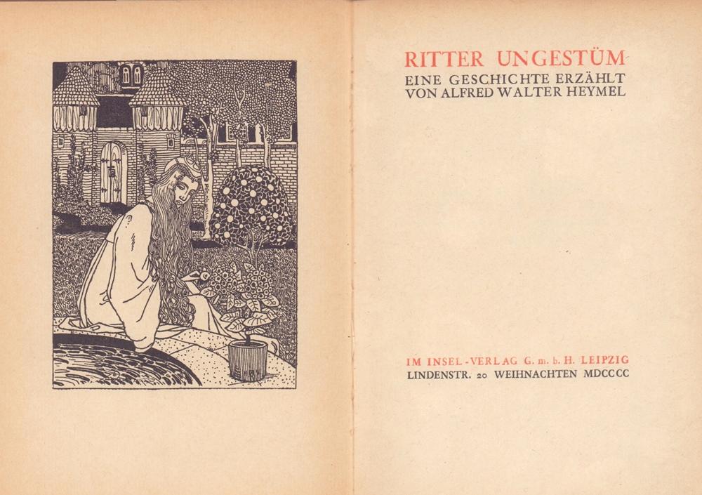 Heymel, Alfred Walter. -. Ritter Ungestüm. Eine Geschichte erzählt von Alfred Walter Heymel.
