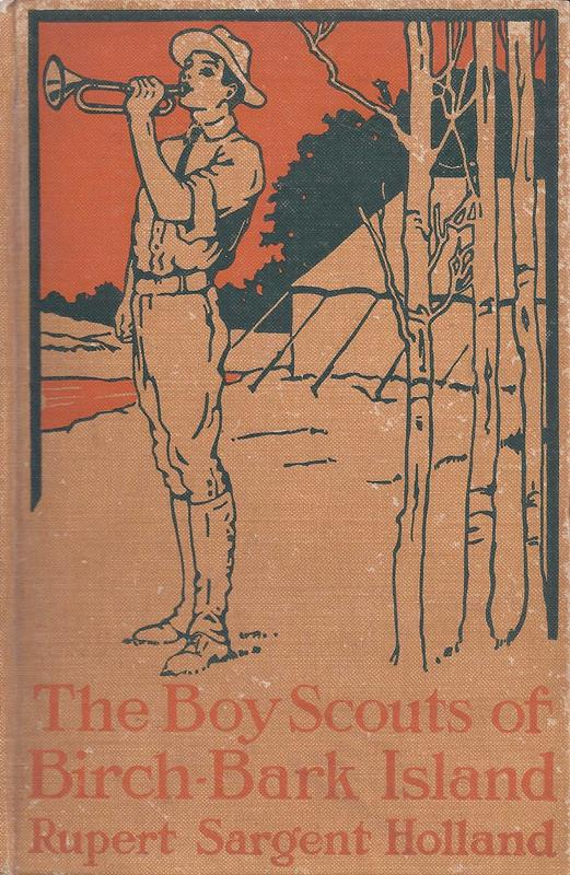 Holland, Rupert Sargent / Pullinger, Herbert. The Boy Scouts of Birch-Bark Island. With illustrations by Herbert Pullinger.