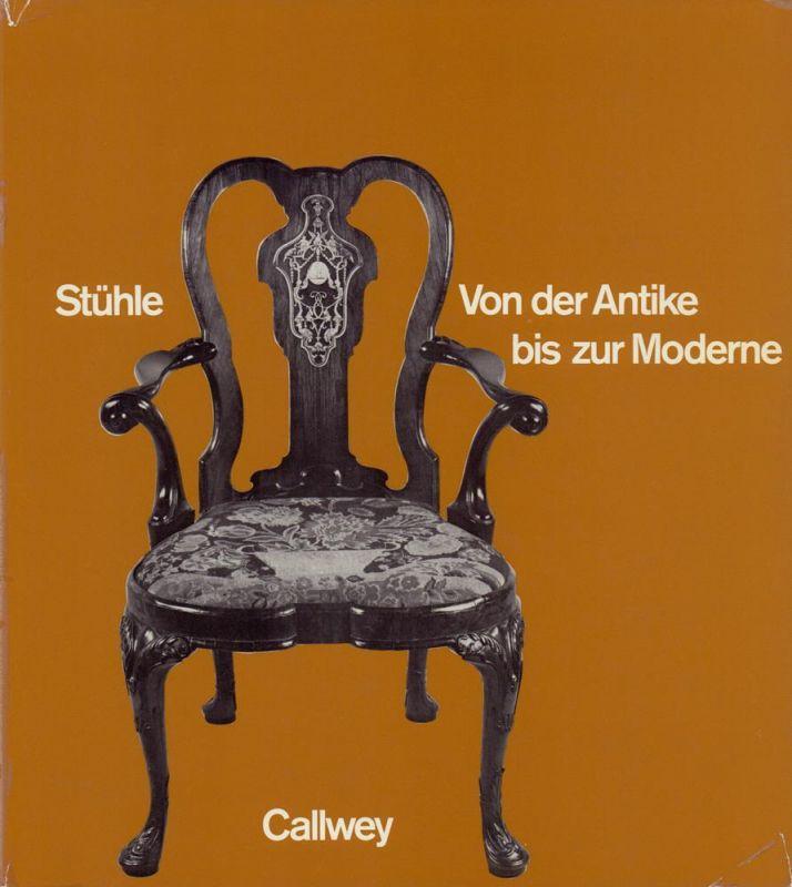Holm, Edith. Stühle. Von der Antike bis zur Moderne. Eine Stilgeschichte des Sitzmöbels.