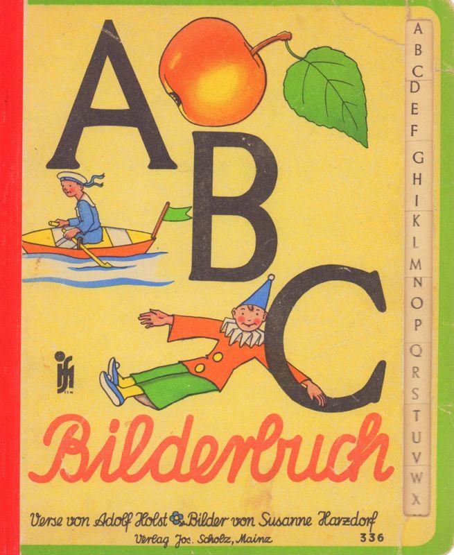 ABC Bilderbuch [Umschlagtitel]. Verse von Adolf Holst. Bilder von Susanne Harzdorf.
