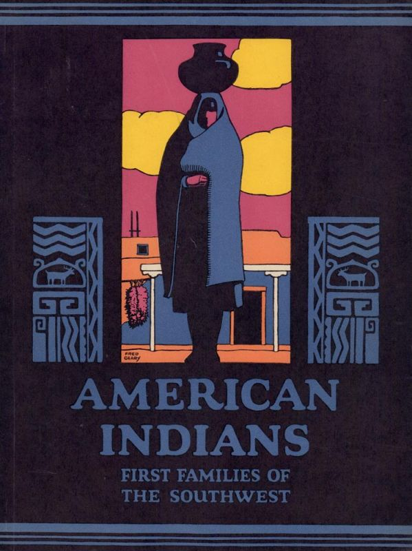 American Indians. First families of the Southwest. 5. ed.