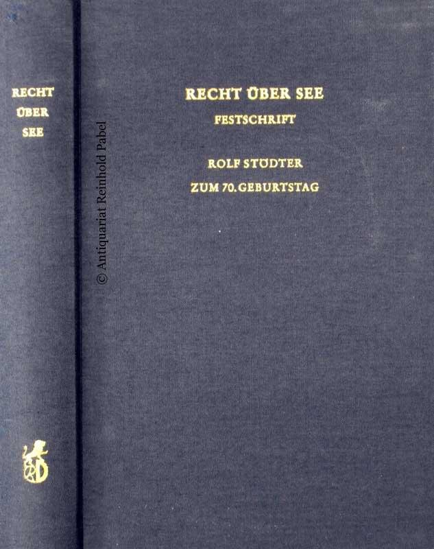 Ipsen, Hans Peter / Necker, Karl-Hartmann (Hrsg.). Recht über See. Festschrift. Rolf Stödter zum 70. Geburtstag am 22. April 1979.