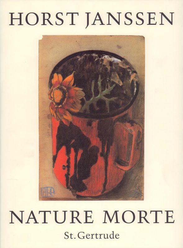 Janssen, Horst. Nature Morte 1946-1993. Blumen. Nature Morte. Sächle und Sachen. Gefundenes. Dosen, Steine und Kadaver. Zusammengetragen u. hrsg. v. Dierck Lemcke. Mit einer Introduktion von Gerhard Schack.