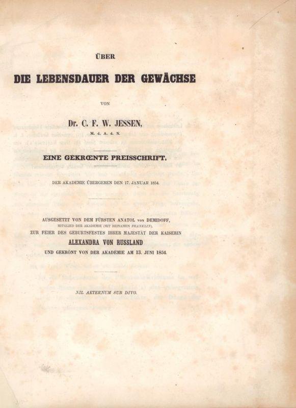 Jessen, C. F. W. [Carl Friedrich Wilhelm]. Über die Lebensdauer der Gewächse. Eine gekrönte Preisschrift. Der Akademie übergeben den 17. Januar 1854.