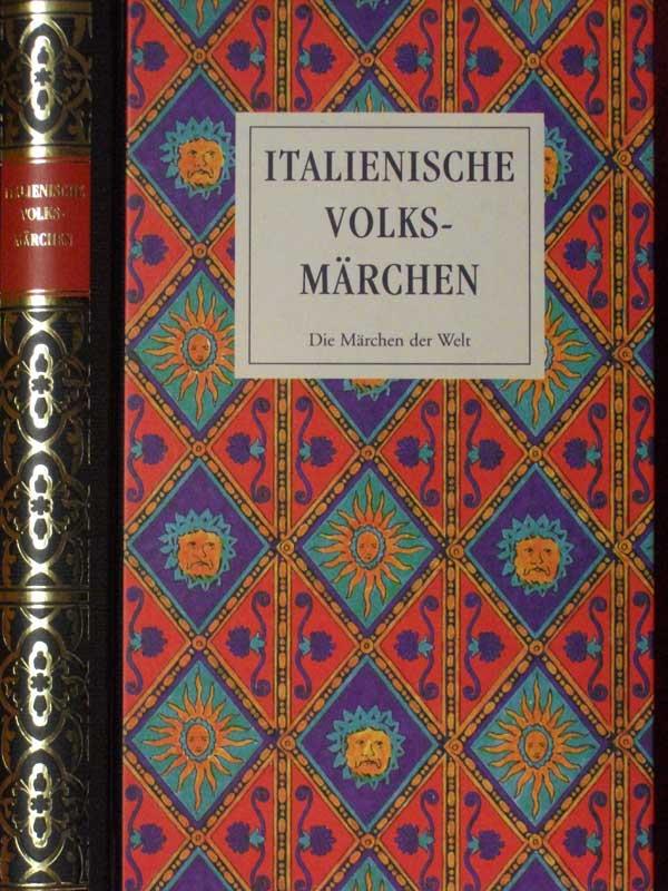 Italienische Volksmärchen. Übersetzt vom Hrsg. (Lizenzausgabe).