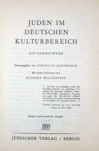 Juden im deutschen Kulturbereich. Ein Sammelwerk. Mit einem Geleitwort von Richard Willstätter. 2., stark erweit. Ausgabe (mit einer Vorbemerkung von Robert Weltsch).