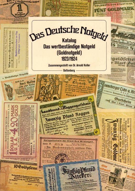Das Deutsche Notgeld. Katalog. Das wertbeständige Notgeld (Goldnotgeld) 1923/1924. (Unveränd. NACHDRUCK der 2. Aufl. von 1954).