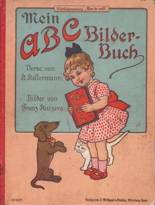 Mein ABC-Bilder-Buch. Verse von K. Kellermann. Bilder von Franz Kuczera.