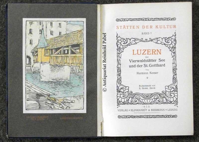 Kesser, Hermann. Luzern, der Vierwaldstätter See und der St. Gotthard. (Hrsg. von Georg Biermann).