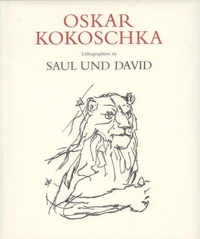Kokoschka, Oskar. -. Saul und David. Lithographien von Oskar Kokoschka. Biblische Texte übersetzt von Martin Buber.