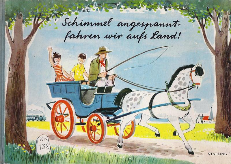 Krüss, James / Schreiber, Irene. Schimmel angespannt - fahren wir aufs Land!. Verse von James Krüss, Bilder von Irene Schreiber.
