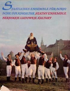 Staatliches Ensemble für sorbische Volkskultur. / Statny Ensemble Serbskeje Ludoweje Kultury.