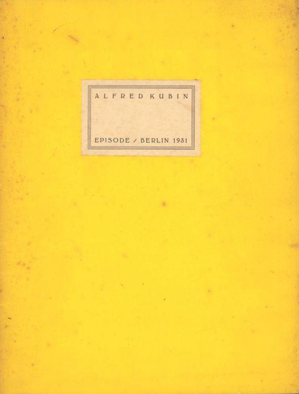 Episode. [Mit] Bildnis Kubins von Rudolf Grossmann.