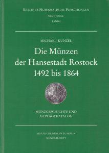 Die Münzen der Hansestadt Rostock ca. 1492 bis 1864. Münzgeschichte und Geprägekatalog.