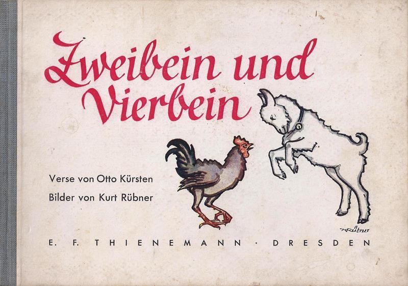 Kürsten, Otto. Zweibein und Vierbein. Verse von Otto Kuersten. Bilder von Kurt Rübner.