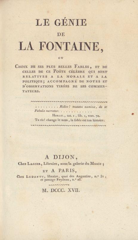 La Fontaine, Jean de. -. Le génie de La Fontaine,. ou Choix de ses plus belles fables, et de celles de ce poète célèbre qui sont relatives a la morale et a la politique; accompagné de notes et d'observations tirées de ses commentateurs.
