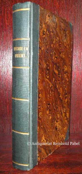 Voyage en Orient 1832-1833. Auszug in einem Bande, mit erklärenden Noten, einem Wörterbuche und drei Registern... 3. Aufl.