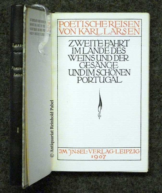 Larsen, Karl. Poetische Reisen. (Aus dem Dänischen von Erna Bobé). 2 Bde.