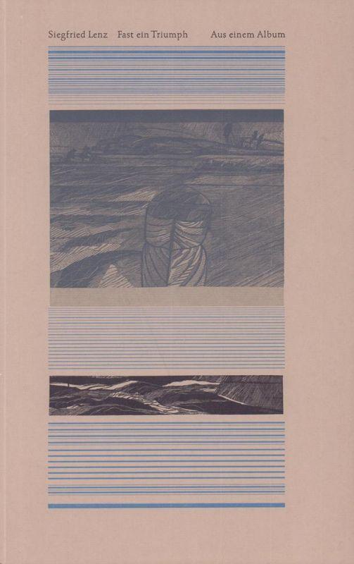 Lenz, Siegfried. Fast ein Triumph. Aus einem Album. Holzstiche von Otto Rohse.