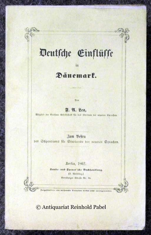 Leo, F. A. [Friedrich August]. Deutsche Einflüsse in Dänemark. Vortrag, gehalten im Concertsaale des Königlichen Schauspielhauses am 5. Februar 1862.