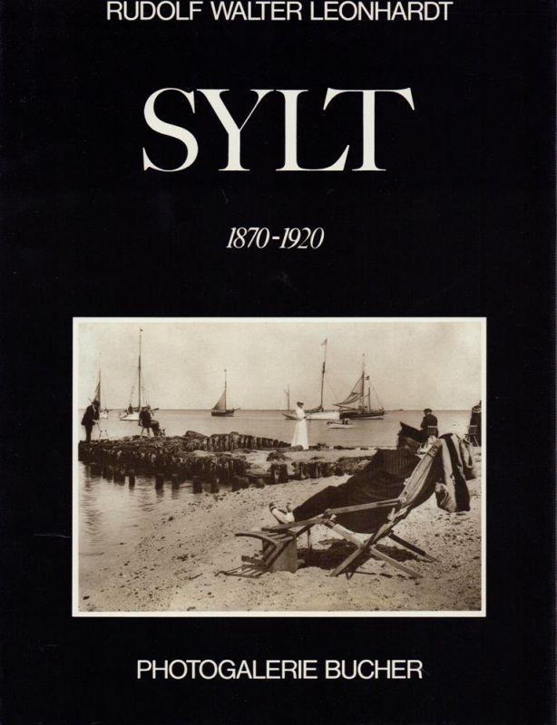 Leonhardt, Rudolf Walter (Hrsg.). Sylt. 1870 - 1920. Einführung von Rudolf Walter Leonhardt.