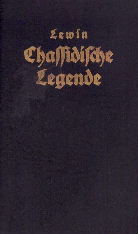 Chassidische Legende. Deutsch von Arno Nadel.