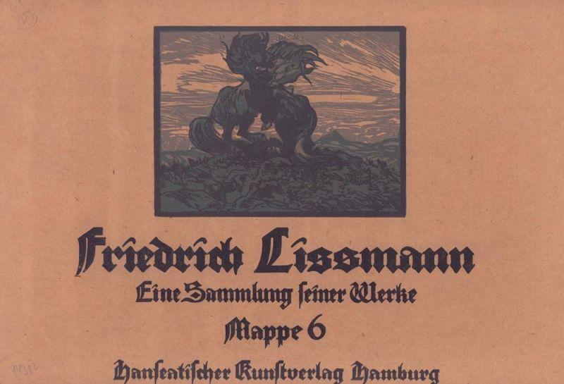 Lissmann, Friedrich. -. Friedrich Lissmann. Eine Sammlung seiner Werke. (Mit einer Einführung von Mia Lenz [d.i. Marie Lorenz]). MAPPE 6 (von 6) apart.