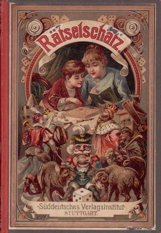 Rätselschatz. Eine Sammlung deutscher poetischer Rätsel, Charaden, Homonyme, Palindrome, Anagramme, Arithmogriphe, Logogriphe, Rösselsprünge und Citaten-Rätsel.