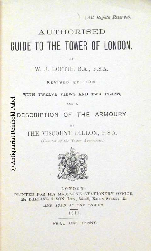 Loftie, W. J.. Authorised guide to the Tower of London. Revised edition, with a description of the armoury, by the Viscount Dillon.