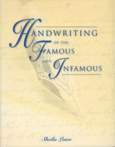 Handwriting of the famous and infamous.