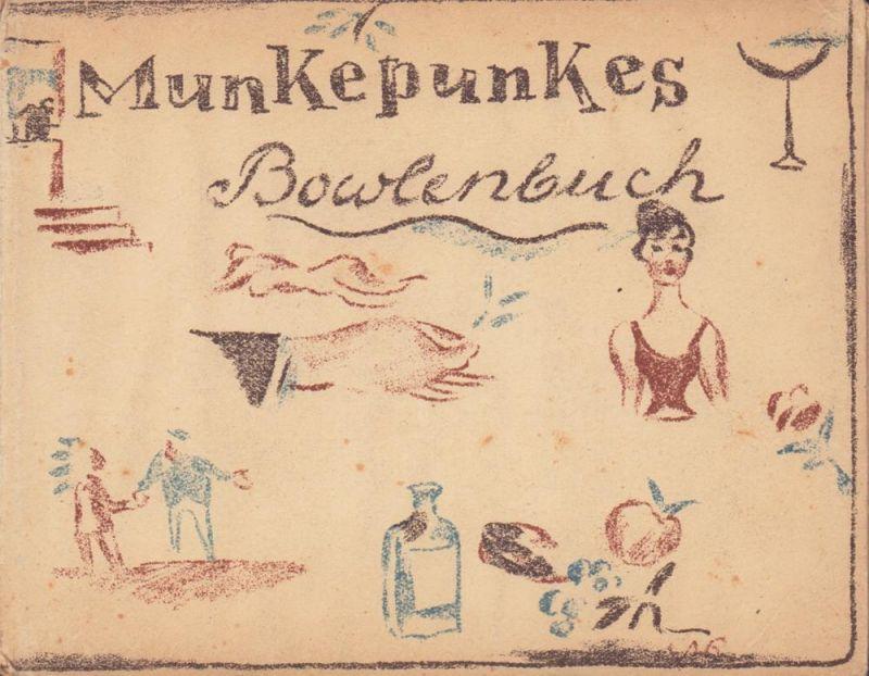 Meyer, Alfred Richard. Des Herrn Munkepunke Bowlenbuch. (3.-5. Tsd.).