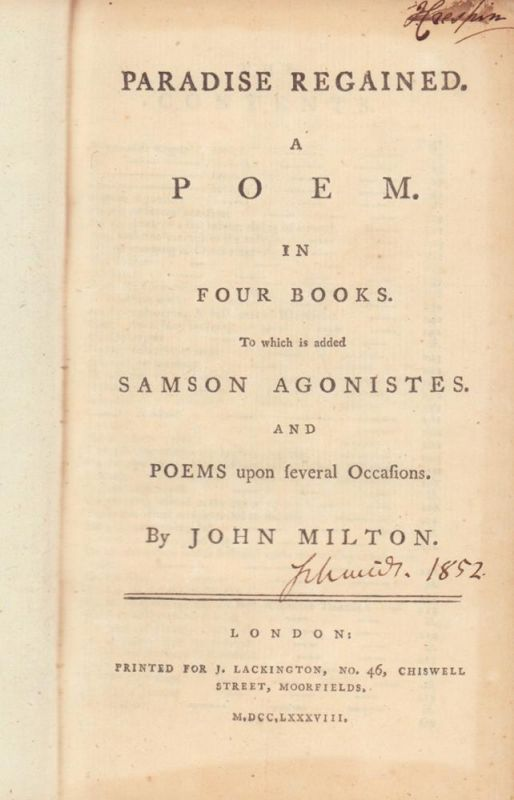 Paradise regained. A poem. In four books. To which is added Samson Agonistes. And Poems upon several occasions.