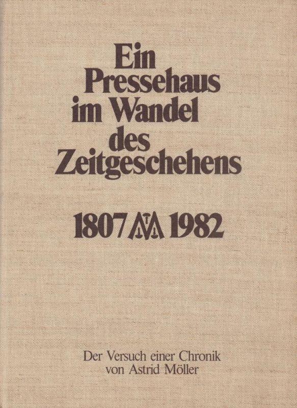 Ein Pressehaus im Wandel des Zeitgeschehens. 1807-1982. Der Versuch einer Chronik.