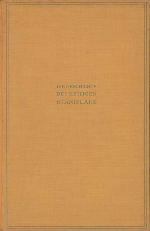 Monahan, Maud. -. Die Geschichte des heiligen Stanislaus. Den Kindern erzählt von Maud Monahan. Ins Deutsche übertragen von Elisabeth von Schmidt-Pauli.