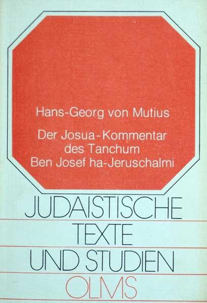 Der Josua-Kommentar des Tanchum Ben Josef ha-Jeruschalmi. Neu hrsg., übersetzt u. mit ausführlichen Erläuterungen versehen. (Hrsg. von Johann Maier).