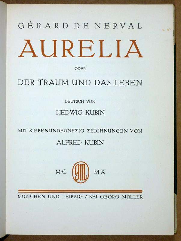 Aurelia oder Der Traum und das Leben. Deutsch (u. mit einem Vorwort) von Hedwig Kubin. Mit siebenundfünfzig Zeichnungen von Alfred Kubin.