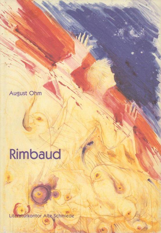 Rimbaud. Bilder und Gedichte. Hrsg. von Bertram Kircher. Mit einem Vorwort von Eric T. Haskell. (1. Aufl.).