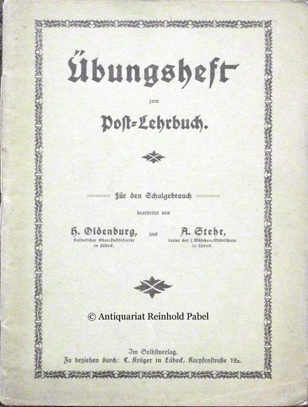 Oldenburg, H. [Heinrich] / Stehr, A. [August]. Übungsheft zum Post-Lehrbuch. Für den Schulgebrauch bearbeitet.