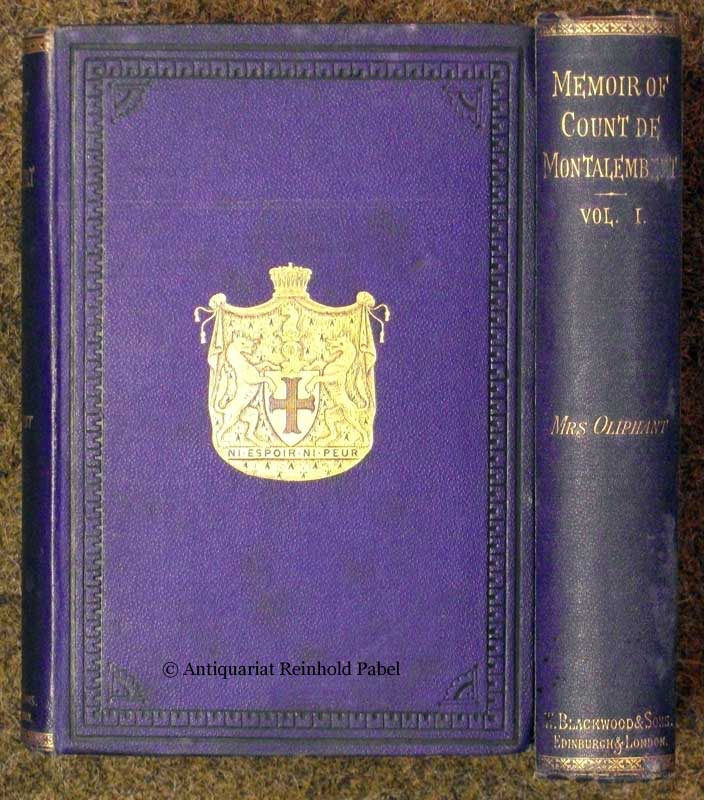 Oliphant, [Margaret]. Memoir of Count de Montalembert, Peer of France, Deputy for the Department of Doubs. A chapter of recent French history. 2 vols.