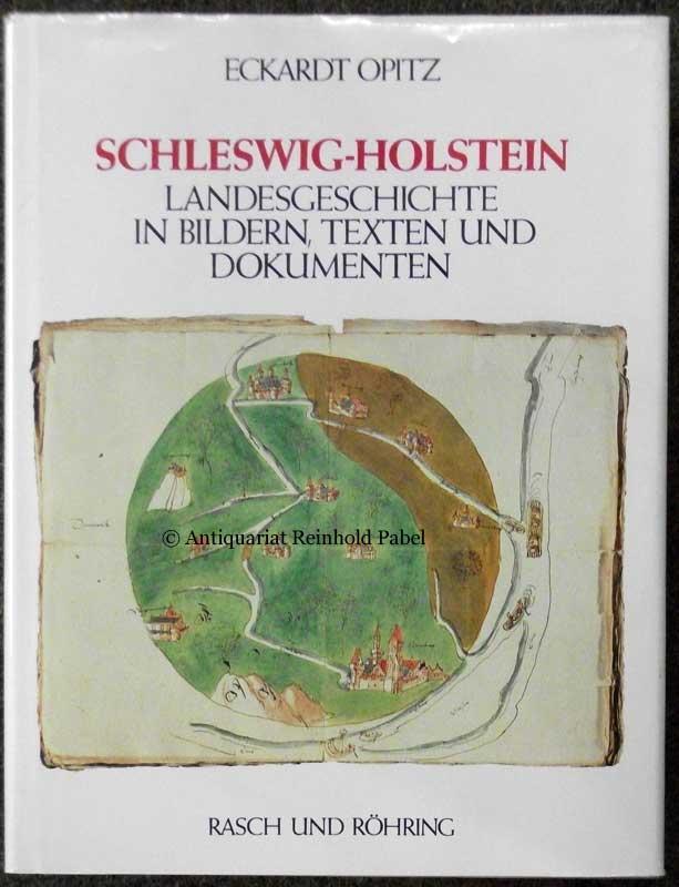 Opitz, Eckardt. Schleswig-Holstein. Landesgeschichte in Bildern, Texten und Dokumenten.